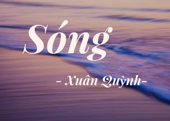 Cảm nhận về một đoạn thơ anh chị cho rằng đặc biệt nhất trong bài thơ Sóng của Xuân Quỳnh